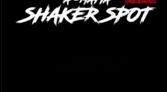 Video | Shaker Spot  – @MAFIATHEBOSS #W2TM