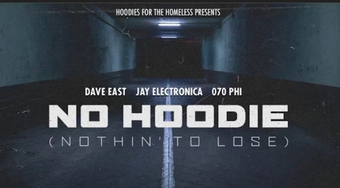 Music | No Hoodie ( Nothin To Lose ) – ‪@DaveEast ‬x ‪@JayElectronica ‬x ‪@070Phi ‬via ‪@MassAppeal ‬#W2TM
