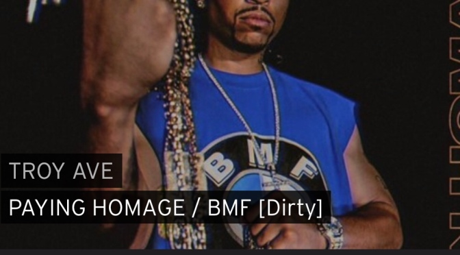 Music | Paying Homage / BMF – ‪@TroyAve ‬#W2TM
