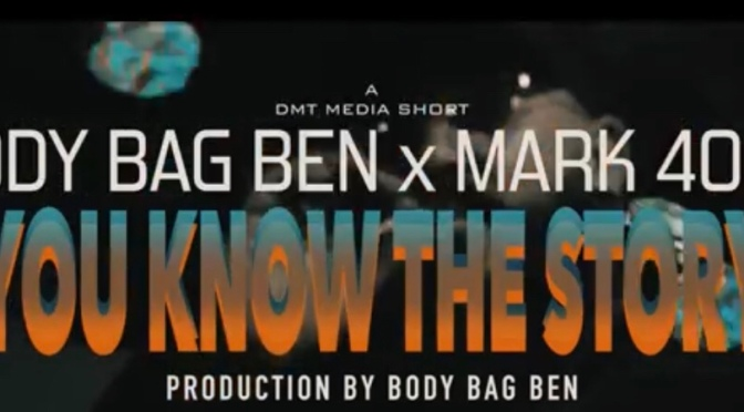 Video | You Know The Story – @BodyBagBen1 x @4ord20 #W2TM