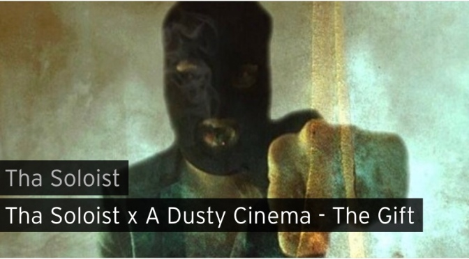 Music | The Gift – ‪@DeLaSoloist ‬x A Dusty Cinema #W2TM