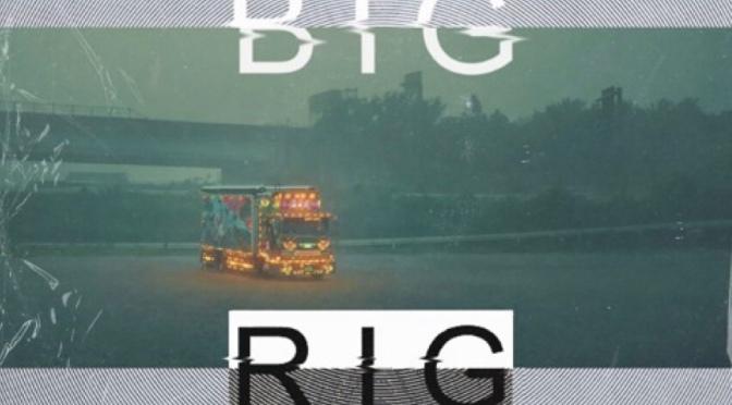 Video | Big Rig – @CERTAINONES  [ @dzl1 @SergeBoogski @BobbyCraves #W2TM