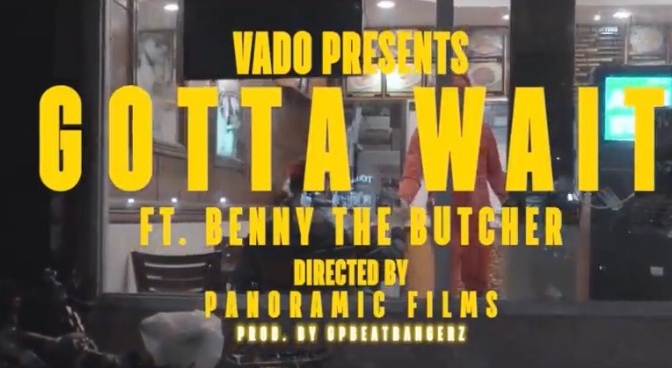 Video | Gotta Wait – ‪@VADO_MH ‬x @BennyBSF #W2TM