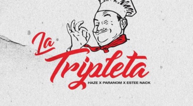 Stream   La Tripleta  [ Produced By @GrubbyPawz ] – @HAZEOFMAINAIM x @EsteeNack x @paranomsun #W2TM