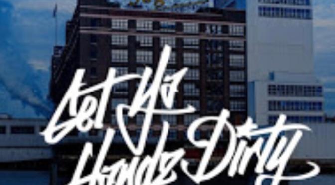 Listen & Purchase | Get Ya Handz Dirty – @Dirtplatoon #W2TM