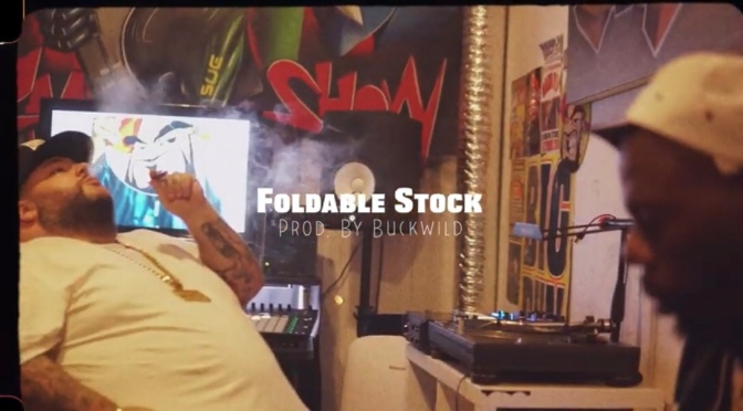 Video | Foldable Stock – @POUNDS448 x ‪@BUCKWILD_DITC ‬#W2TM