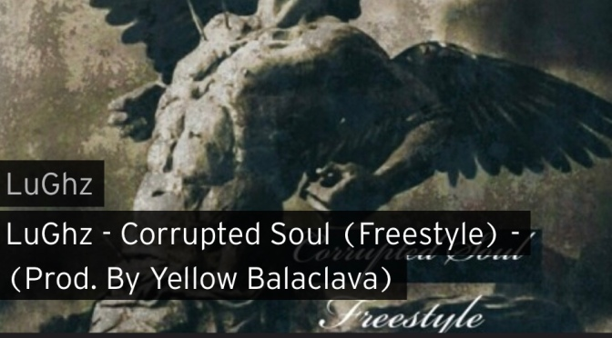 Music | Corrupted Soul Freestyle – ‪@rapperlughz ‬#W2TM