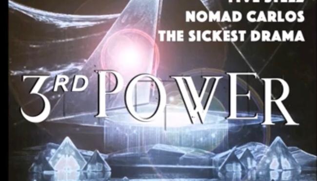 Music | 3rd Power [ Produced By @DJChosen1Beats ] – @FiveSteez x @NomadCarlos x @TheSickestDrama #W2TM