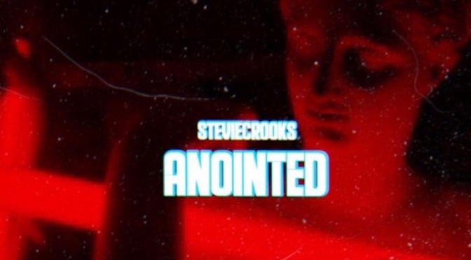Music | Anointed – @StevieCrooks #W2TM