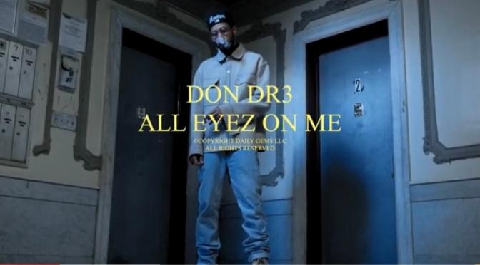 Video | All Eyez On Me – @THEONLYDONDR3 #W2TM