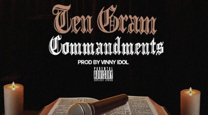 Music | 10 Gram Commandments [ Produced By @vinnyidol ] - Haddy Racks #W2TM
