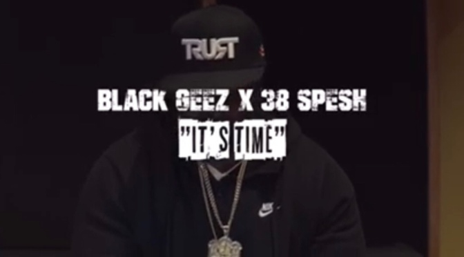 Video | It's Time [ Produced By 38 Spesh ]  – Black Geez x @IAMSPESH #W2TM