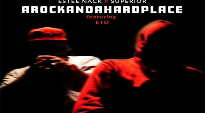 Music | AROCKANDAHARDPLACE [ Produced By @Superior_Prod ] – @EsteeNack x @EtoMusicROC #W2TM