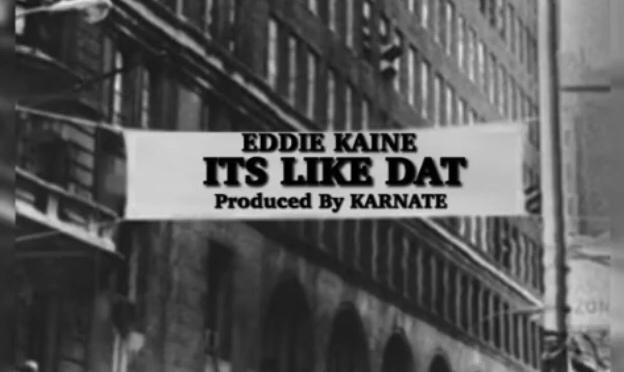 Music | It's Like That [ Produced By Kanate ] – @_EddieKaine #W2TM
