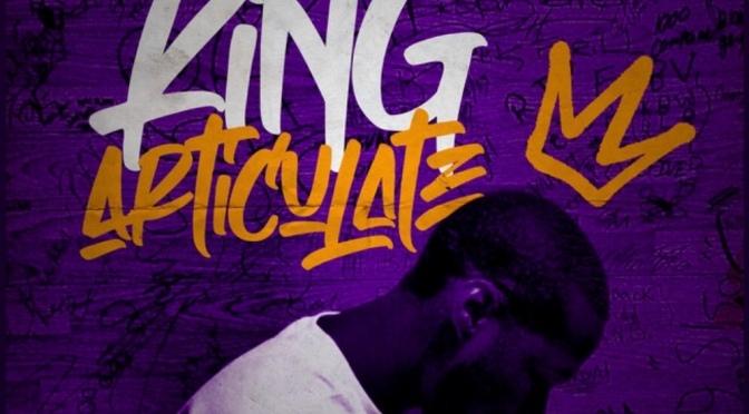 Stream Album | King Articulate – @ThoroughTMG #W2TM