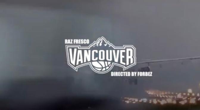 Video | Vancouver – @RAZFRESCO #W2TM