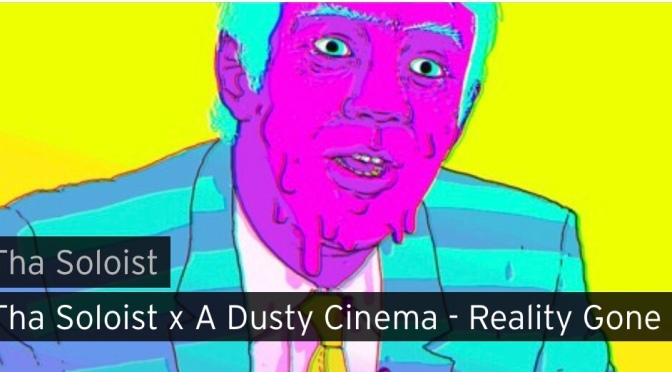 Music   Reality Gone – @DeLaSoloist x A Dusty Cinema #W2TM