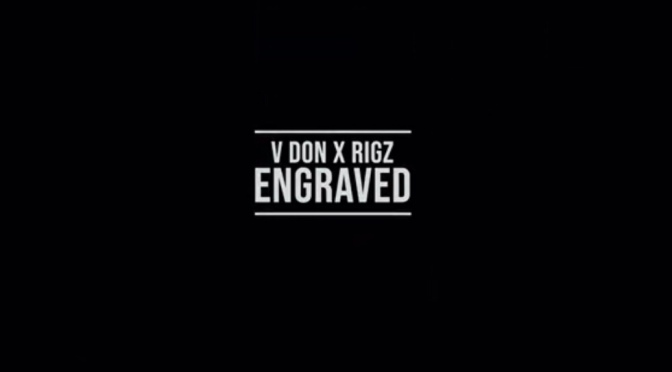 Video | Engraved – ‪@VDONSOUNDZ x @Rigz585 #W2TM‬