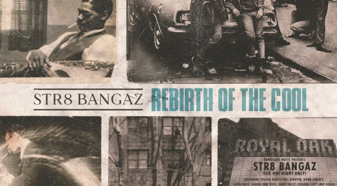 Listen & Purchase | Rebirth Of The Cool – ‪@Str8BangazLLc Features Include: @JosiahTheGift @LeftLaneDidon @SnottyThereal @Rome_Streetz @DISSBBM @LordJuco @HusKingpin & More #W2TM‬