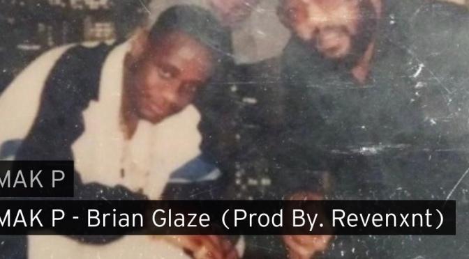 Music | Brian Glaze [ Produced REVENXNT96 ] - @REALTFMGMAKP #W2TM