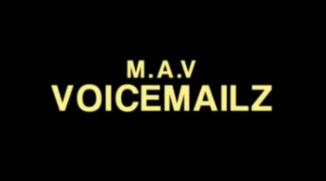 Video | Voicemailz – ‪@MAVnothingmore ‬#W2TM