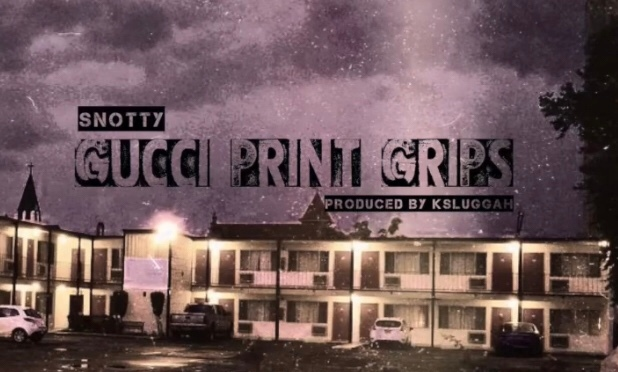 Music | Gucci Print Grips _ [ Produced By K Sluggah ] – @SnottyThereal #W2TM