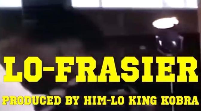 Video | Lo Frasier [ Produced By Him Lo & King Cobra ]  – Him Lo #W2TM