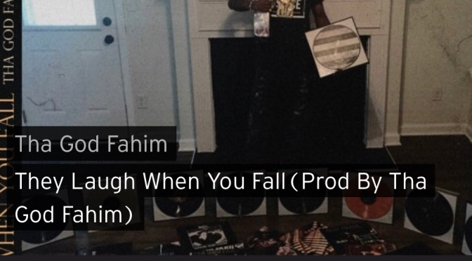Music | They Laugh When You Fall [ Produced By Tha God Fahim ] – @THAGODFAHIM #W2TM
