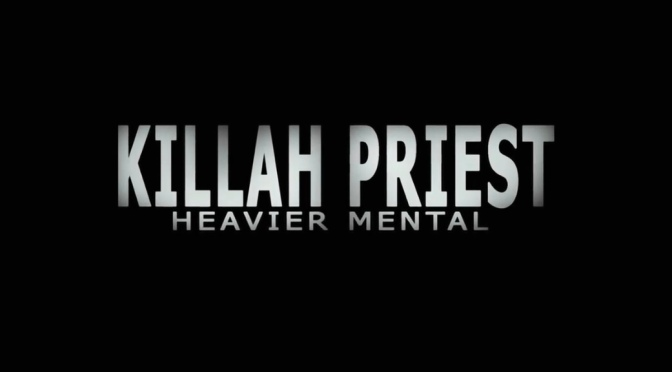 Video | Heavier Mental – @KillahPriest #W2TM