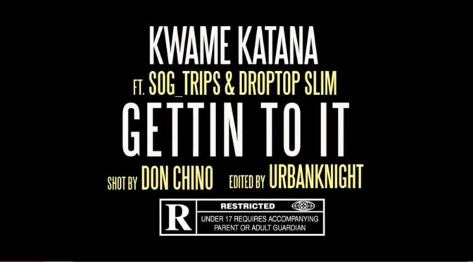 Video | Gettin To It – @KwameKatana X Trips & Slim #W2TM