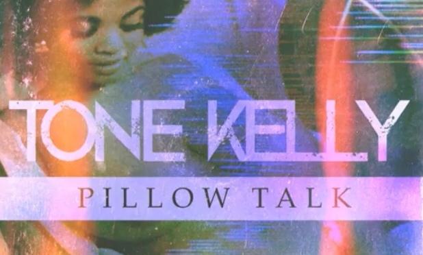 Music | Pillow Talk – @ToneKelly1 #W2TM