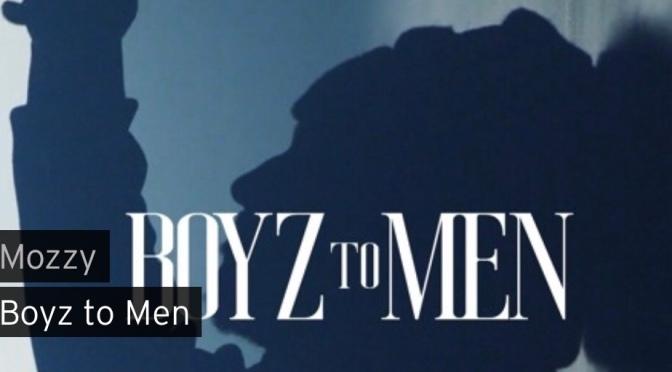 Video | Boyz To Men – @MozzyThaMotive #W2TM