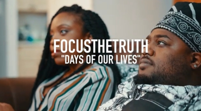 Video | Day's Of Our Lives -‪@focusthetruth ‬ #W2TM