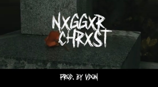 Music | NXGGXR CHRXST [ Produced By  ‪@VDONSOUNDZ ‬] – ‪@Cambattamusic ‬#W2TM