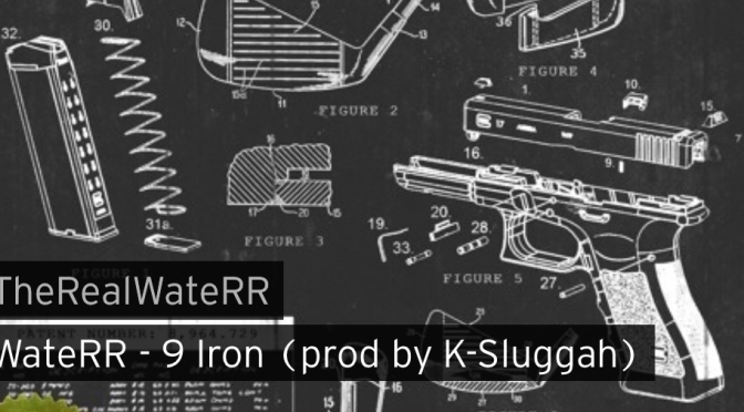 Video | 9 Iron [ Produced K-Sluggah ] -‪@TheRealWateRR ‬#W2TM