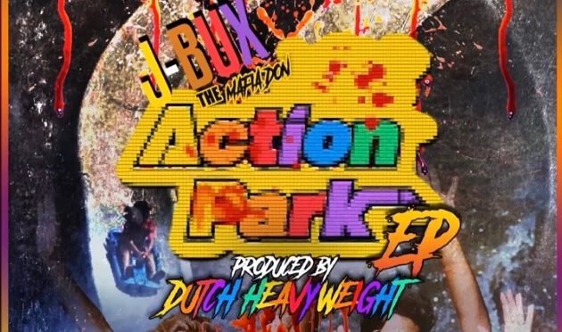 Stream   Action Park EP – J Bux x Dutch Heavyweight #W2TM