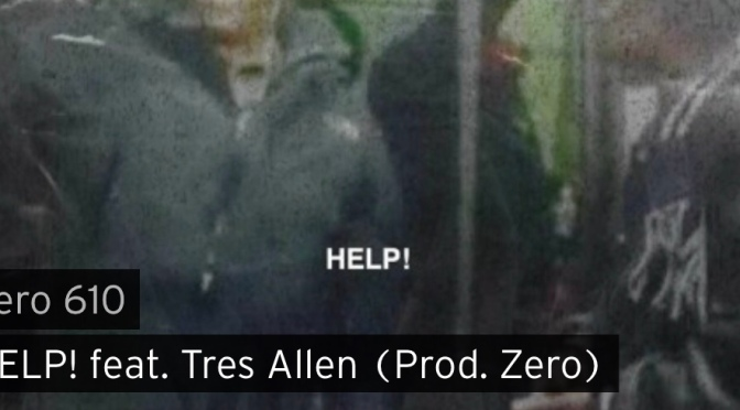 Music | Help! [ Produced By 610 Zero ] – ‪@RotzZach ‬x Tres Allen #W2TM