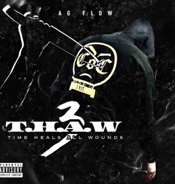 Stream | T.H.A.W 3 ( Time Heals All Wounds ) – AG Flow #W2TM