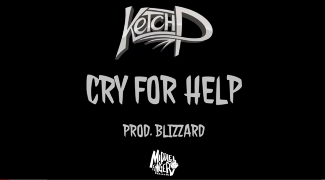 Video | Cry For Help [ Produced By ‪@callmeblizzard ] ‬- ‪@KetchP ‬#W2TM