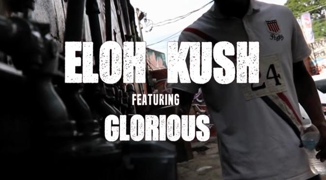 Video   Glorious [ Produced By @jrawls82 ] – @ELOHKUSH x Nameless Dart #W2TM
