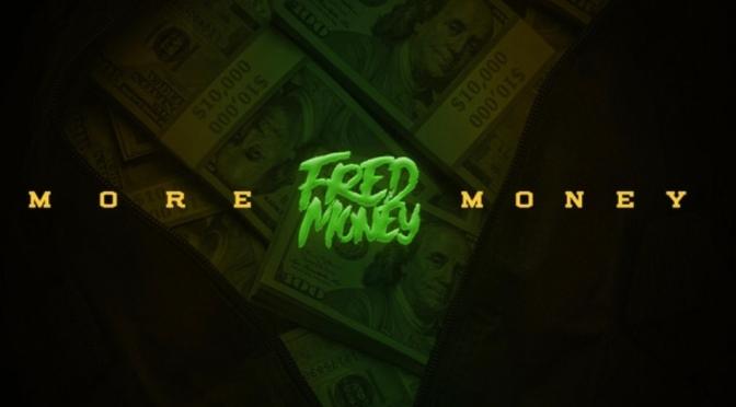 Stream Album |More Money – @Fred__money Features Includes: @JRWriter_ @DaveEast @iamgruff  #W2TM