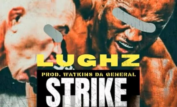 Music | Strike Power – @RapperLuGhz #W2TM