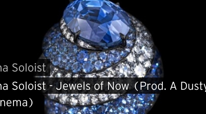 Music | Jewels Of Now [ Produced By A Dusty Cinema ]  – Tha Soloist #W2TM