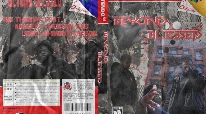 Music | Beyond Blessed – @RioThomas93 x @konceptjackson_  x @jahmonteogbon #W2TM