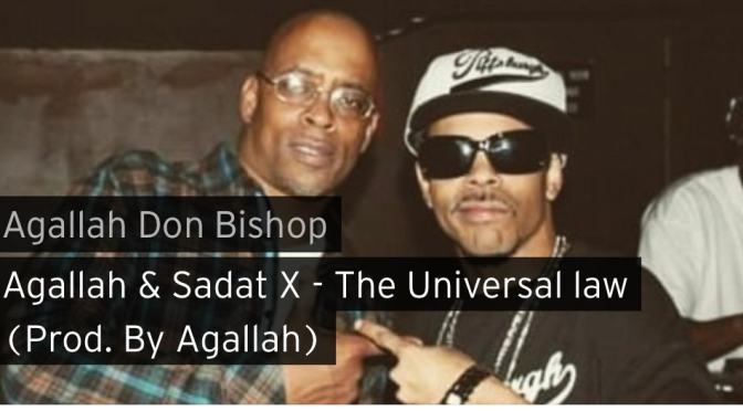 Music | The Universal Law – ‪@AgallahTheDon x @SadatX ‬