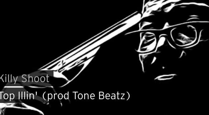 Music | Top illin [ Produced By @ToneBeatz ] – @killyshoot198x #W2TM