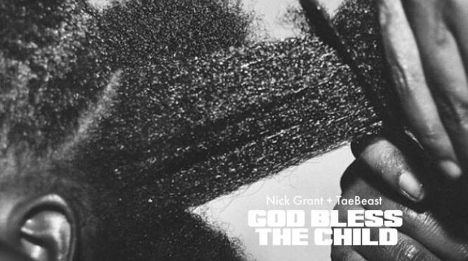 Stream Album | God Bless The Child – @NickGrantmusic #W2TM