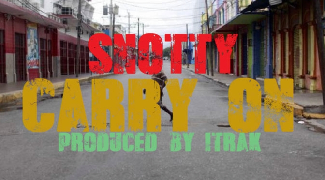 Music | Carry On [ Produced By Itrack ] – @SnottyThereal #W2TM