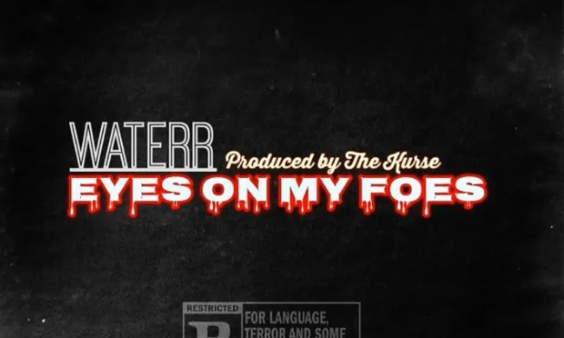 Music| Eyes On My Foes – @TheRealWateRR x @The_Kurse #W2TM