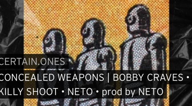 Music | Concealed Weapons - @CERTAINONES x @killyshoot198x #W2TM